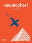Catastrophes !