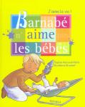 Barnabé n'aime pas les bébés