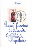 Regard fasciné sur la légende d'Aliénor d'Aquitaine