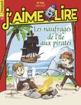 J'aime lire, n°534 - Juillet 2021 - Les naufragés de l'île aux pirates