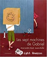 Les sept machines de Gabriel