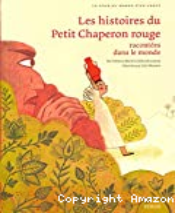 Les histoires du Petit Chaperon rouge racontées dans le monde