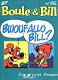 Bwoufallo Bill ?