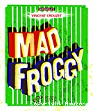 Mad Froggy