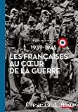 Les Françaises au coeur de la Guerre